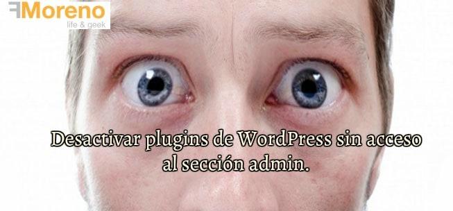 Desactivar plugins de WordPress sin acceso al sección admin.