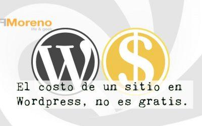 El costo de un sitio en WordPress, hecho por ti.. no es gratis