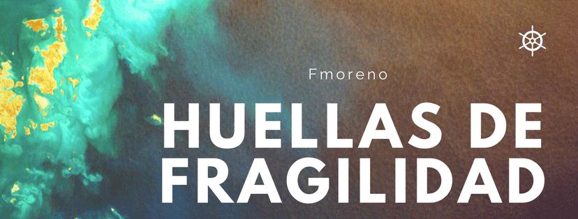 Huellas  de fragilidad, canción original