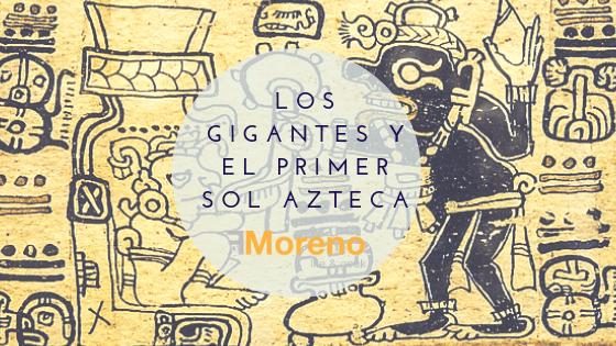 Los gigantes y el primer sol Azteca