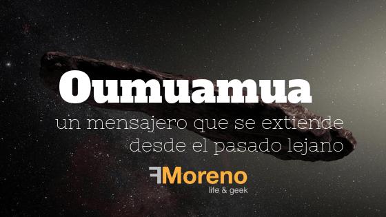 """Oumuamua, que significa """"un mensajero que se extiende desde el pasado lejano"""""""