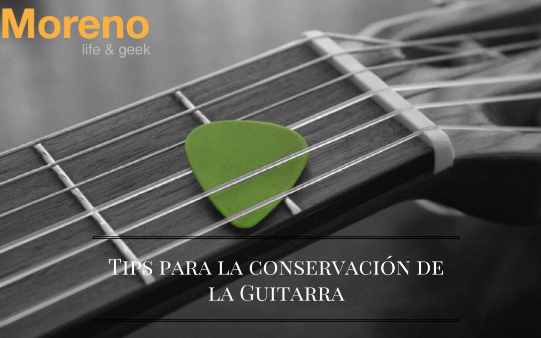 Tips para la conservación de la Guitarra