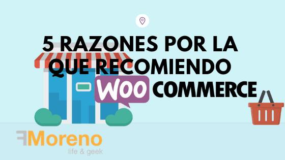 5 razones por la que recomiendo usar WooCommerce