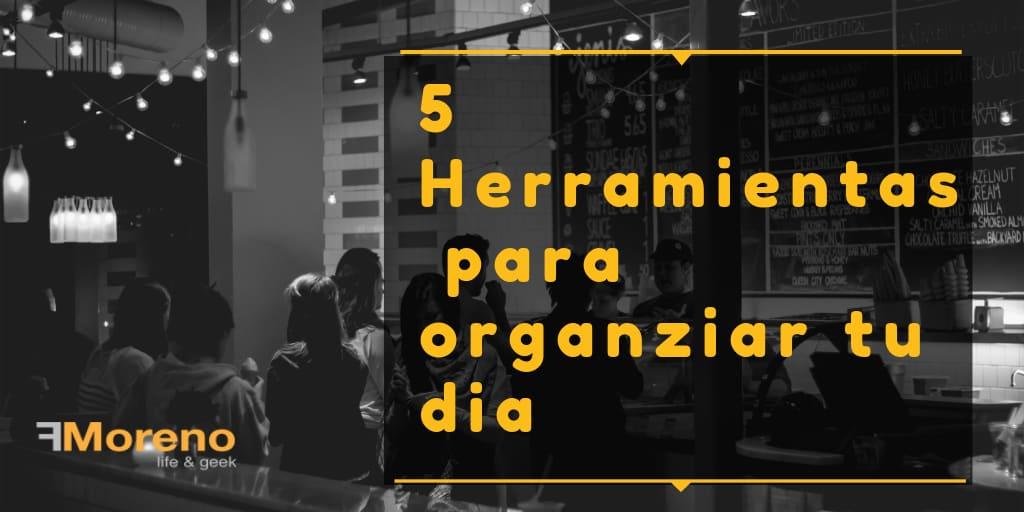 5 Herramientas para organizar tus proyectos.